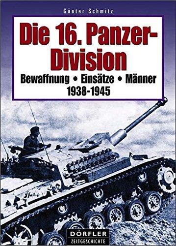 Die 16. Panzer-Division 1938-1945 by Günter Schmitz (2004-03-01)