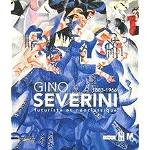 Gino Severini 1883-1966 : Futuriste et néoclassique