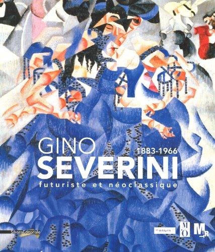 Gino Severini 1883-1966 : Futurisme et Néoclassique