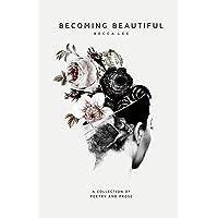 Becoming Beautiful