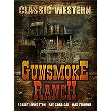 Gunsmoke Ranch: Classic Western