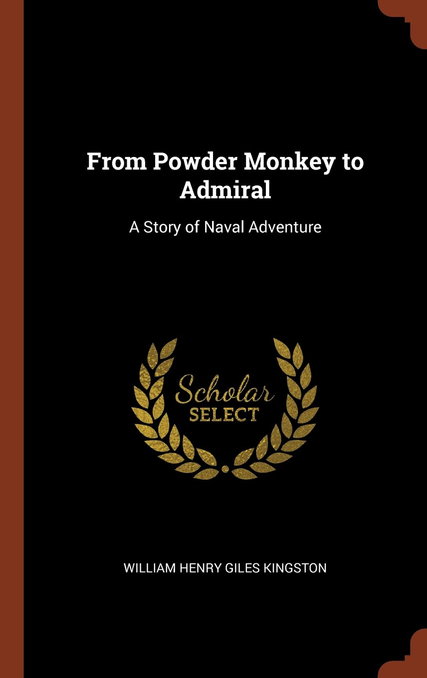 Read Online From Powder Monkey to Admiral: A Story of Naval Adventure PDF