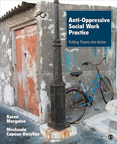 [Karen L. Morgaine] Anti-Oppressive Social Work Practice: Putting Theory Into Action - [Paperback]