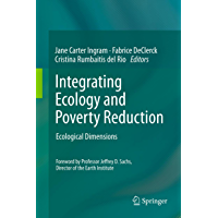 Integrating Ecology and Poverty Reduction: Ecological Dimensions (English Edition)