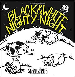 2aec9053b8 Black and White Nighty-Night (ROYGBaby)  Sarah Jones  9781936669318   Amazon.com  Books