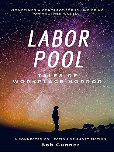 Books : THE LABOR POOL - TALES OF TEMPORARY WORKPLACE HORROR