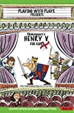 img - for Shakespeare's Henry V for Kids: 3 Short Melodramatic Plays for 3 Group Sizes (Playing With Plays) (Volume 18) book / textbook / text book