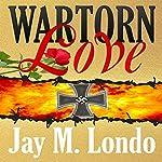 War Torn Love | Jay M. Londo