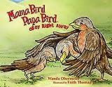 Mama Bird Papa Bird Obey Right Away