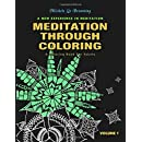 Meditation Through Coloring: A Relaxing and Peaceful Experience (Volume 1)