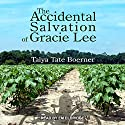 The Accidental Salvation of Gracie Lee Audiobook by Talya Tate Boerner Narrated by Em Eldridge