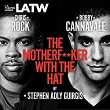 The Motherf--ker with the Hat Performance by Stephen Adly Guirgis Narrated by Bobby Cannavale, Chris Rock, Elizabeth Rodriguez, Annabella Sciorra, Yul Vazquez