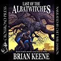 Last of the Albatwitches Audiobook by Brian Keene Narrated by Chet Williamson