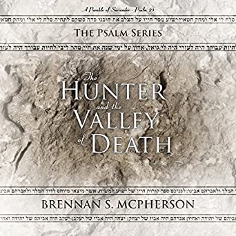 Amazon com: The Hunter and the Valley of Death: A Parable of