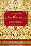 The Memoirs of Lady Hyegyong : The Autobiographical Writings of a Crown Princess of Eighteenth-Century Korea, Haboush, JaHyun Kim, 0520280482