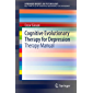 Cognitive Evolutionary Therapy for Depression: Therapy Manual (SpringerBriefs in Psychology)
