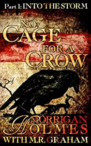 No Cage for a Crow, Part 1: Into the Storm (Volume 1)