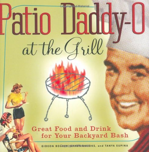 Patio Daddy-O at the Grill: Great Food and Drink for Your Backyard Bash (Bar Columbus Patio)