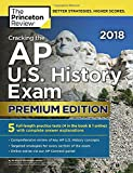 PREMIUM PRACTICE FOR A PERFECT 5! Equip yourself to ace the 2018 AP U.S. History Exam with this Premium version of The Princeton Review's comprehensive study guide. In addition to all the great material in our bestselling classic Cracking the AP U.S....