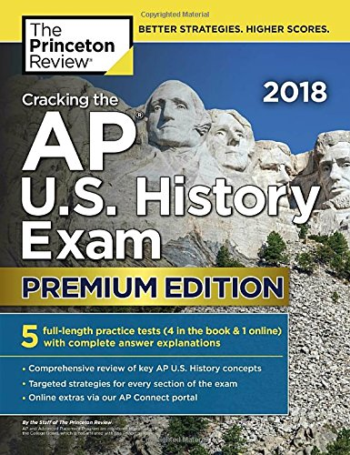 Cracking the AP U.S. History Exam 2018, Premium Edition (College Test Preparation) cover