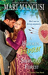 A Hoboken Hipster in Sherwood Forest: A Medieval Time Travel Romance (Twisted Time Book 2)