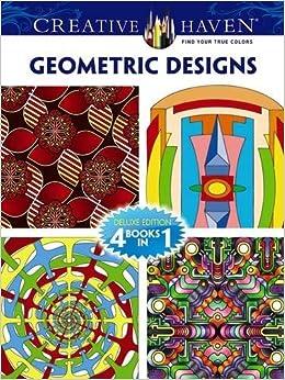 Creative Haven GEOMETRIC DESIGNS Coloring Book Deluxe Edition Books Dover John Wik Jeremy Elder Hop David