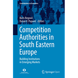 Competition Authorities in South Eastern Europe: Building Institutions in Emerging Markets (Contributions to Economics)