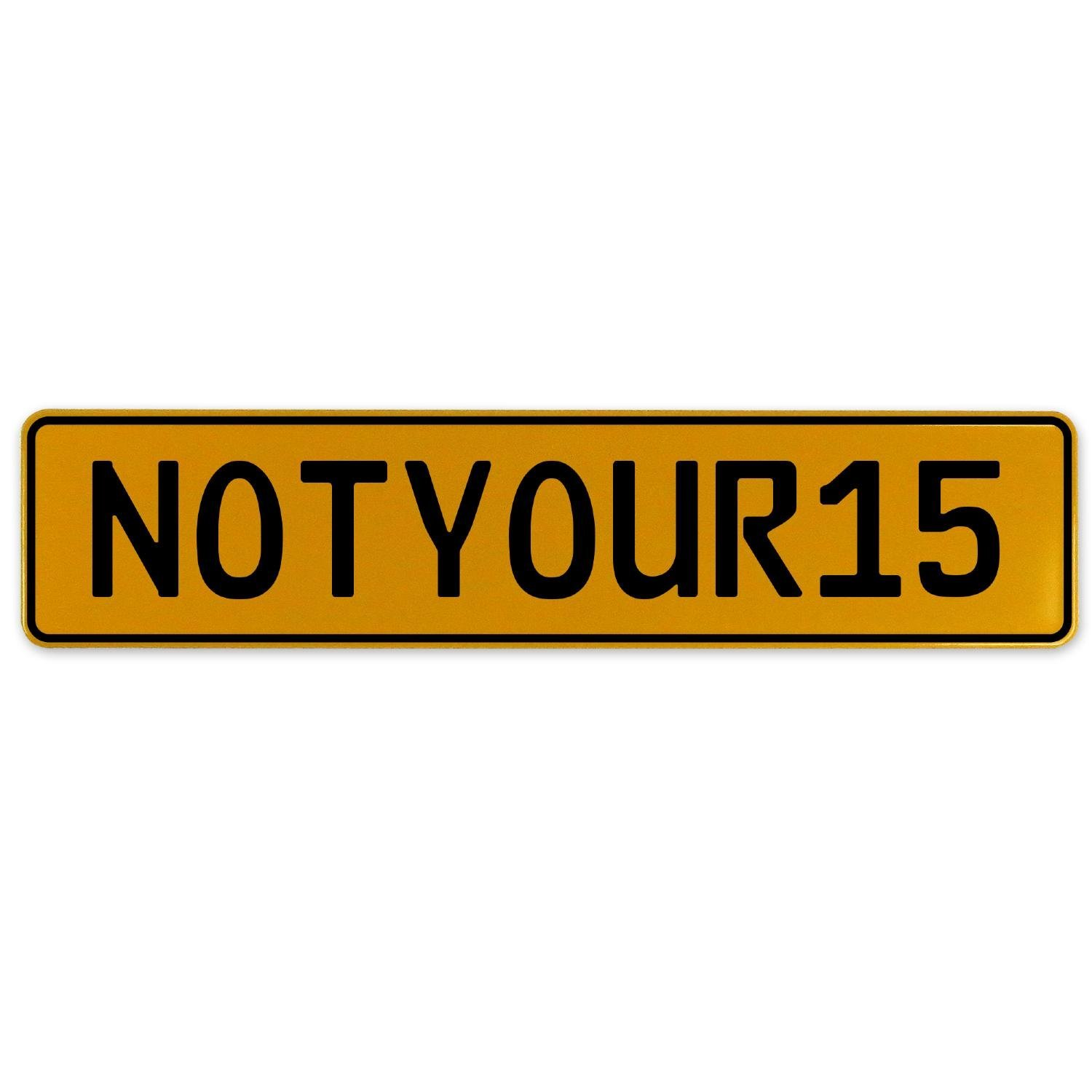 Vintage Parts 560453 NOTYOUR15 Yellow Stamped Aluminum European Plate