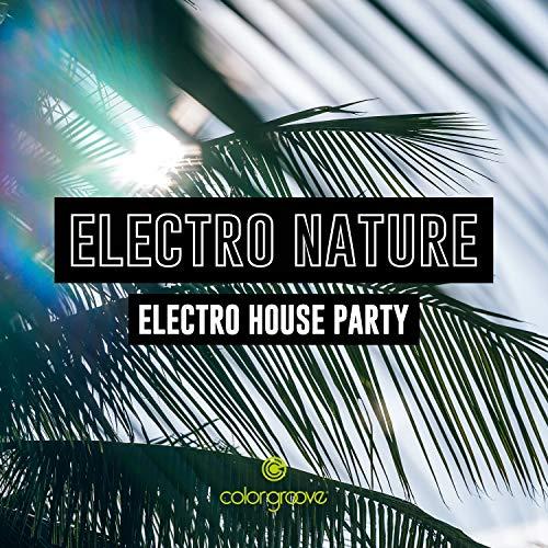 (Electro Nature (Electro House Party))