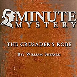 5 Minute Mystery - The Crusader's Robe