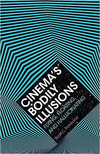 Cinema's Bodily Illusions: Flying, Floating, And Hallucinating por Scott C. Richmond epub