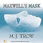 Maxwell's Mask   MJ Trow