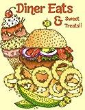 Diner Eats & Sweet Treats: A Coloring Book
