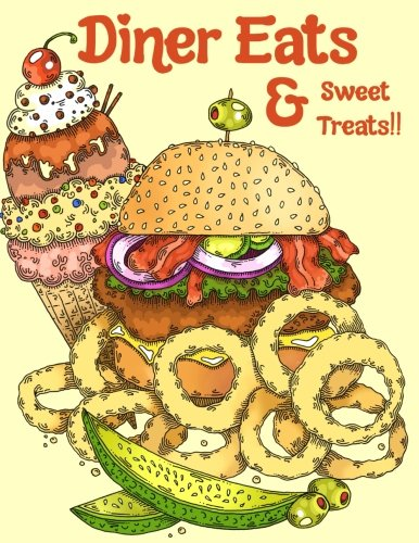 Diner Eats & Sweet Treats: A Coloring Book (Eat Sweet)