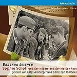 Sophie Scholl und der Widerstand der Weißen Rose | Barbara Leisner