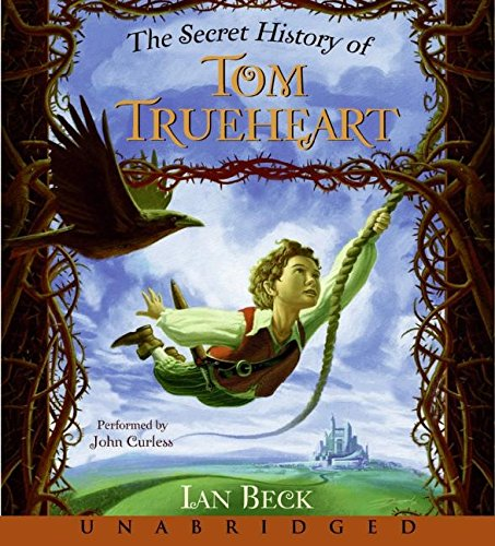 The Secret History of Tom Trueheart CD by Greenwillow Books