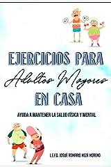 Ejercicio para adultos mayores en casa: Actividad física para adultos mayores en casa (1) Edición Kindle