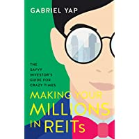 Making Your Millions in REITs: The Savvy Investor's Guide for Crazy Times