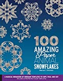100 Amazing Paper Animal Snowflakes: A Magical