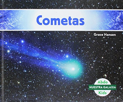 Cometas (Comets) (Spanish Version) (Nuestra galaxia/Our Galaxy) (Spanish Edition) by Abdo Kids Jumbo