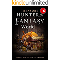 Treasure Hunter in Fantasy World 16: The Unexpected Opponent