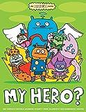 Uglydoll: My Hero?