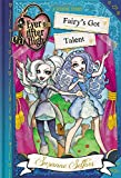Ever After High: Fairy's Got Talent (A School Story)