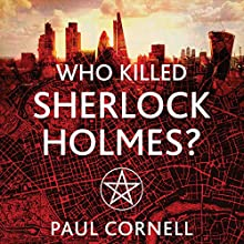 Who Killed Sherlock Holmes?: The Shadow Police, Book Three Audiobook by Paul Cornell Narrated by Damian Lynch