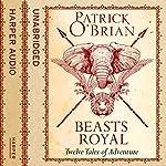 Beasts Royal: Twelve Tales of Adventure | Patrick O'Brian