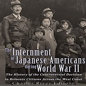 The Internment of Japanese Americans During World War II Audiobook