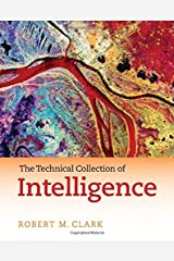 The Technical Collection of Intelligence by Robert M. Clark (2010-07-15) Hardcover