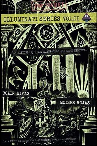 Series Illuminati - II: La Historia Oculta: Amazon.es: Rojas, Moises, Rivas, Colin: Libros