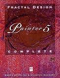 img - for Fractal Design Painter 5 Complete by Karen Sperling (1997-10-03) book / textbook / text book