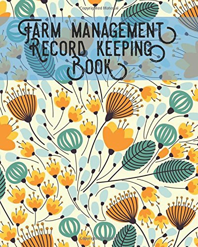 Farm Management Record Keeping Book: Bookkeeping Ledger Organizer | Equipment Livestock Inventory Repair Log | Income & Expense Receipts | Notes & Calendar Planners | 8 x 10 (Farming) (Volume 8)